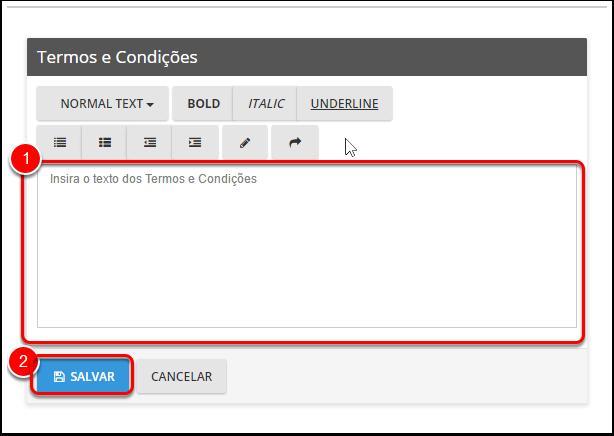 Digite ou copie / cole os termos e condições da sua propriedade (1) e clique em salvar (2).