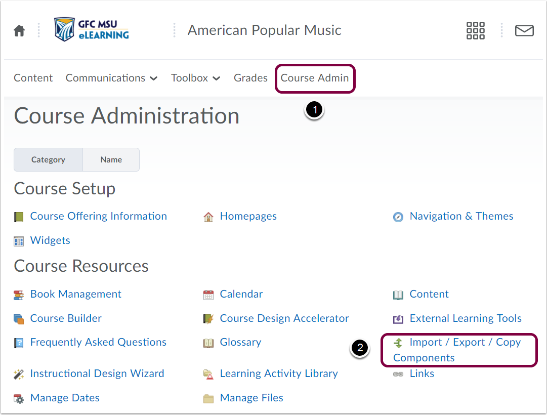 "1. Click on ""Course Admin"" and click on ""Import/Export/Copy Components"" within the course you are wanting to copy."
