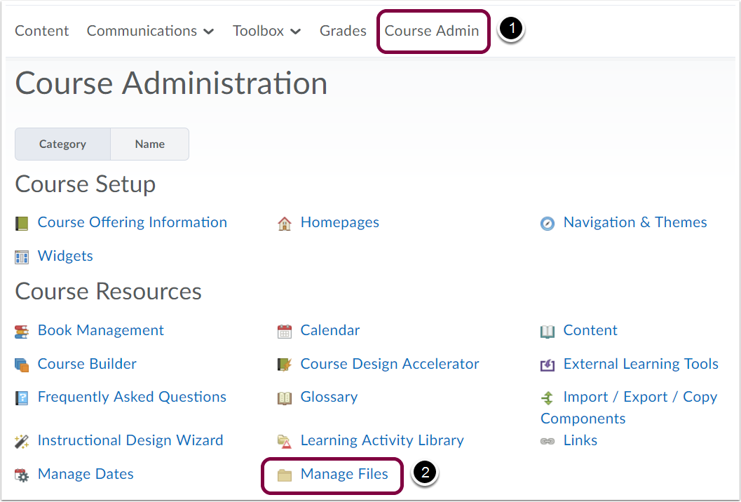 "1. Select ""Course Admin"" from within your course, and select ""Manage Files""."