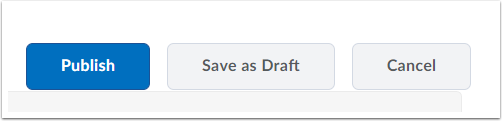 "4. Click ""Publish"" or ""Save as Draft""."