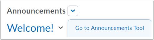 "Delete Announcements: 1. To delete an announcement, select ""Go To Announcement Tool"" from the Announcements dropdown menu."
