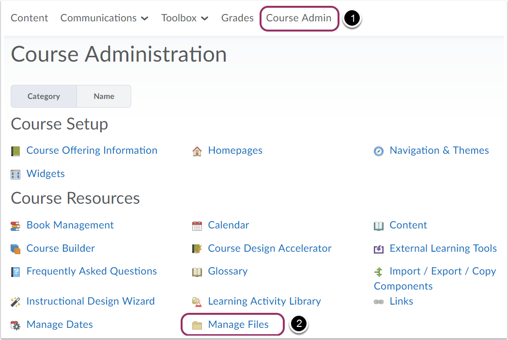 "1. Select ""Course Admin"", followed by ""Manage Files""."