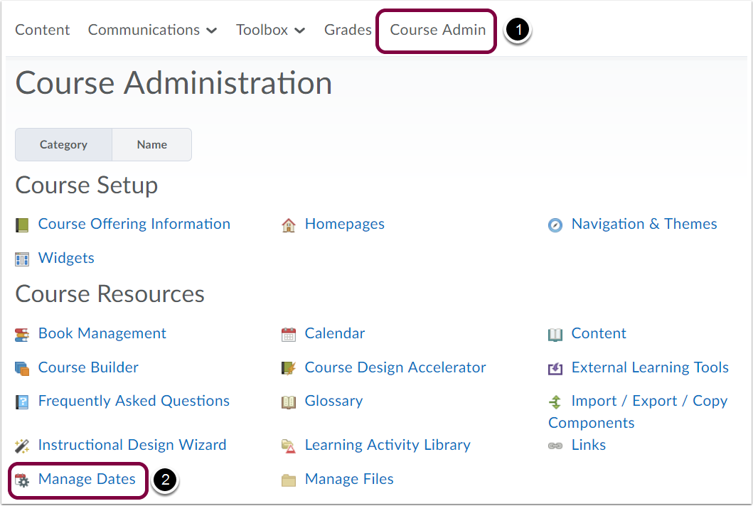 "1. Select ""Course Admin"" from within the course, followed by ""Manage Dates""."