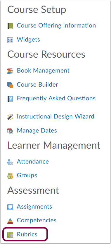 "1. Select ""Course Admin"", followed by ""Rubrics""."