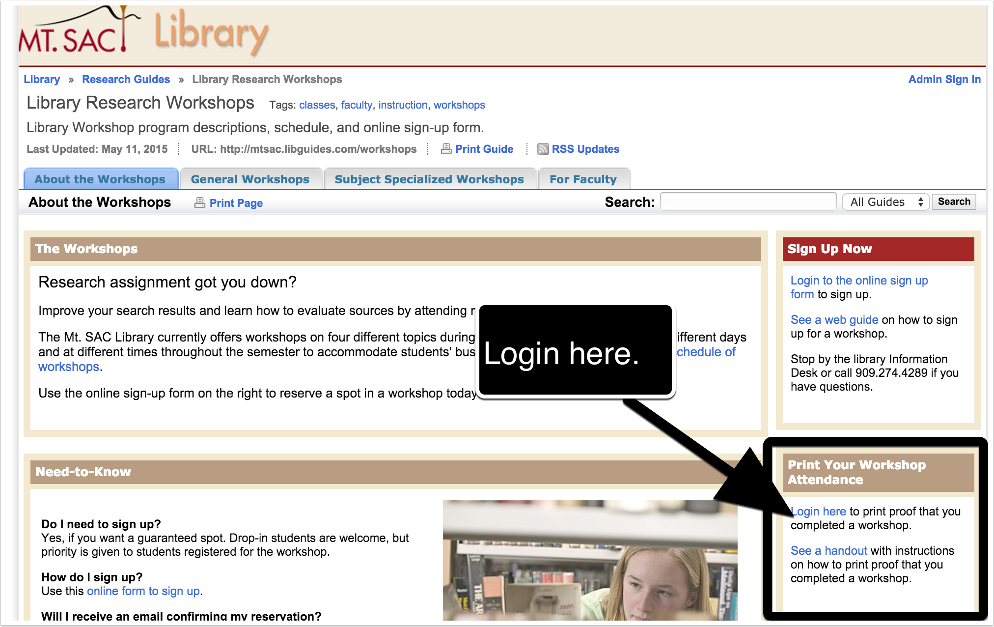 Login at the library workshop page at http://mtsac.libguides.com/workshops.