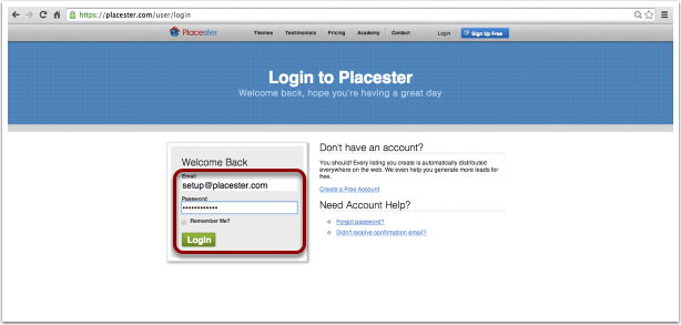 Next, log in using your Placester credentials (email and password).