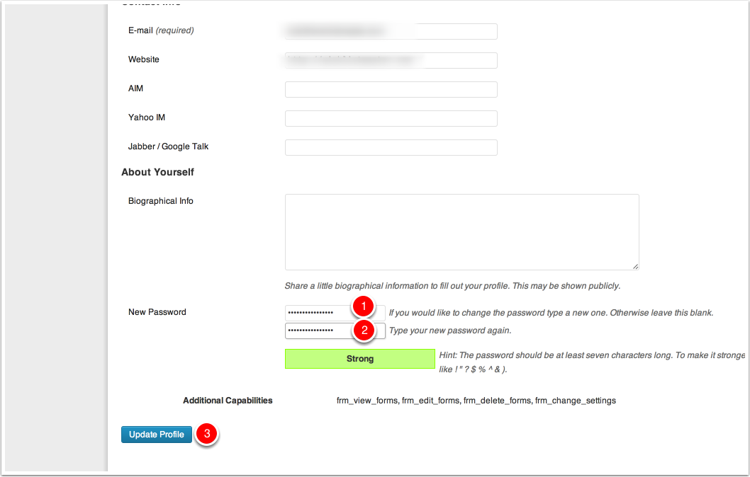Enter your new password (make it good) in both boxes and click Update Profile